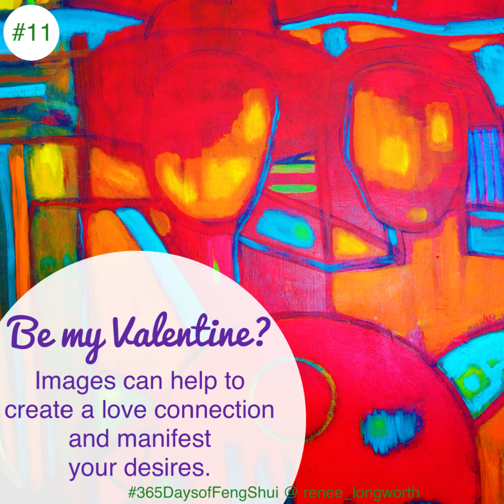 Day#11 365 Days of Feng Shui - Valentines.