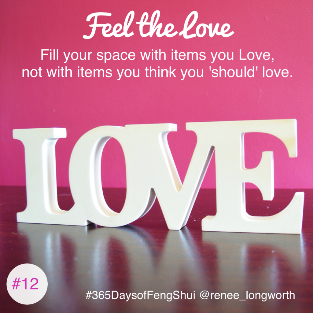 Day#12 365 Days of Feng Shui - Love