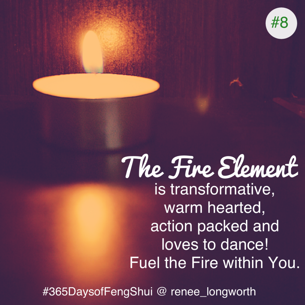 Day#8 365 Days of Feng Shui - Fire Element