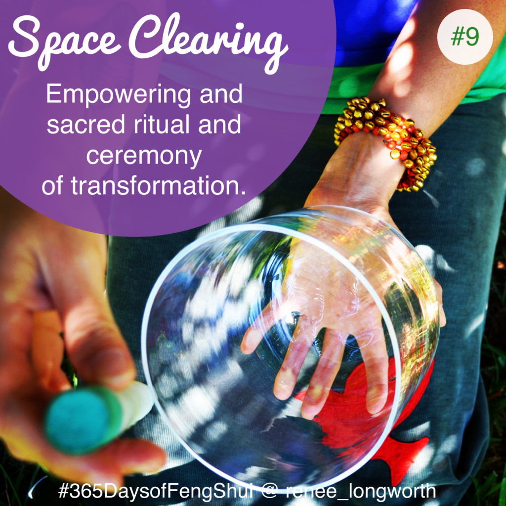 Day#9 365 Days of Feng Shui - Space Clearing