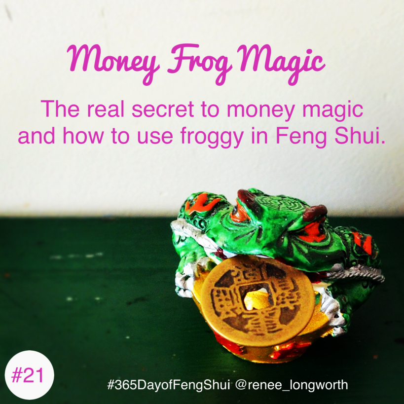 Day #21 of 365 Days of Feng Shui – Money Frog