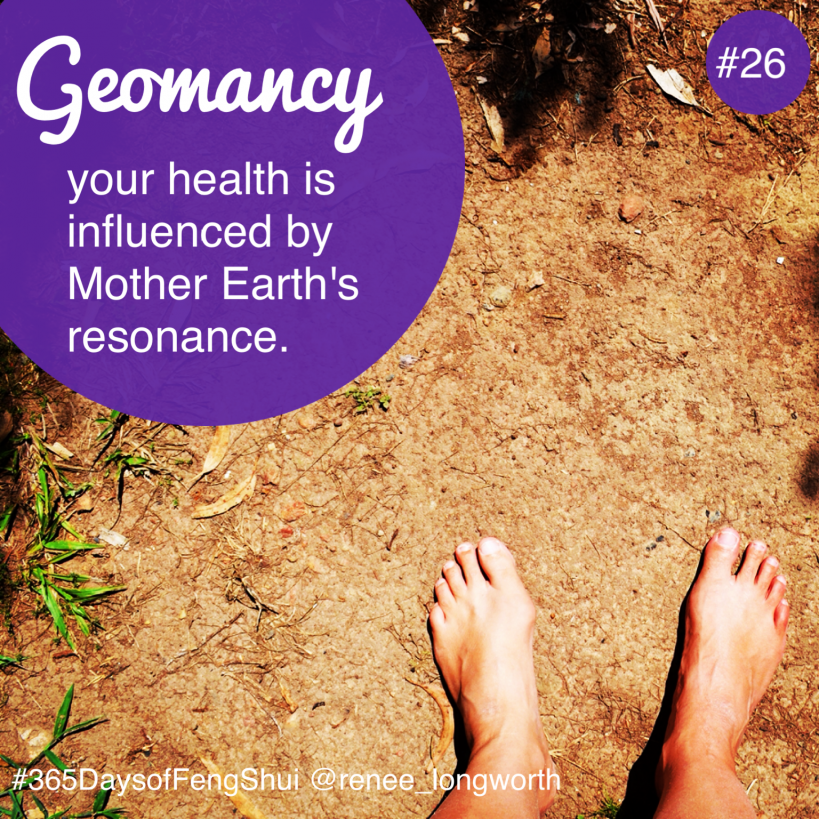 Day #26 of 365 Days of Feng Shui – Geomancy