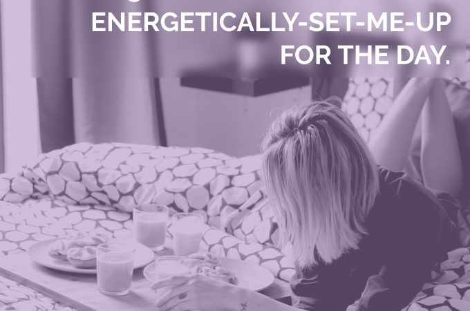 Sharing: 3 things I like to do to Energetically-Set-Me-Up for the Day