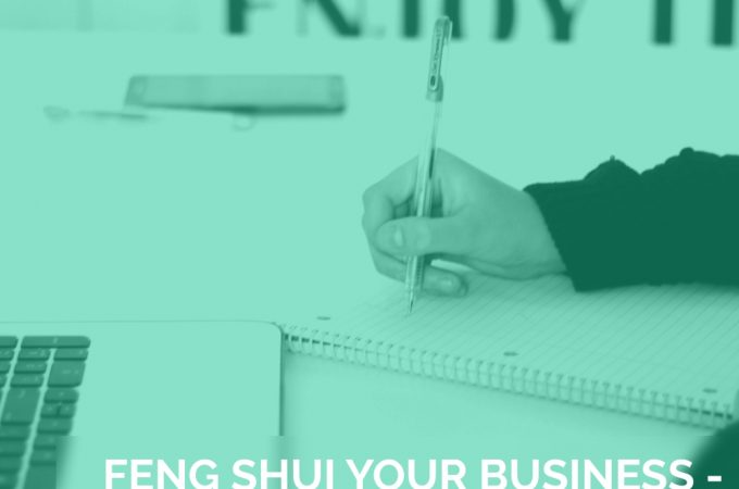 Feng Shui Your Business – a Personal Story.