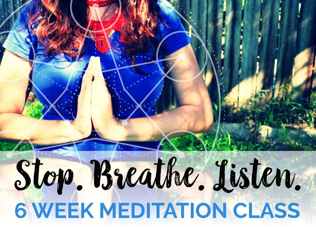 Stop. Breathe. Listen. 6 Week Meditation Class