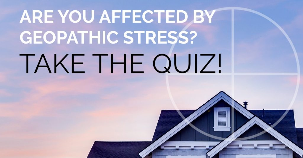 Is Your Home Under Geopathic Stress?